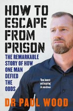 Paul Wood How to Escape from Prison